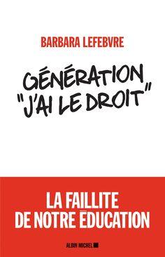 """Résultat de recherche d'images pour """"Génération """"J'ai le droit"""": La faillite de notre éducation"""""""