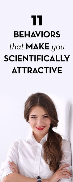 11 Behaviors that Make You Scientifically Attractive