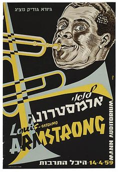 Louis Satchmo Armstrong In Israel, by Yosef Bass Vintage Travel Posters, Vintage Ads, Vintage Images, Poster Ads, Advertising Poster, Graphic Posters, Louis Armstrong, Jewish Art, Ad Art