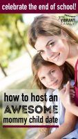 675-x-1200-how-to-host-an-awesome-mommy-child-date