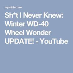 Sh*t I Never Knew: Winter WD-40 Wheel Wonder UPDATE! - YouTube