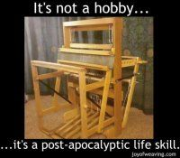It's not a hobby, it's a post apocalyptic life still.
