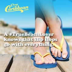 #TrueBeachLovers can't remember ever NOT wearing flip flops.  Some even say they were born wearing them. #CheapCaribbean #TrueBeachLover #FlipFlops #Beach #Travel #Mexico #Caribbean