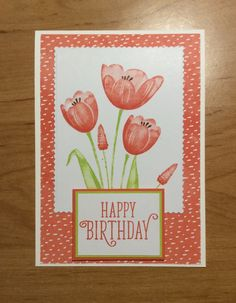 Stampin Up Tranquil Tulips and Happy Birthday Gorgeous