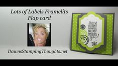 Lots of Labels Flap card video - Dawn's Stamping Thoughts Card Making Tips, Card Making Tutorials, Card Making Techniques, Making Ideas, Video Tutorials, Fun Fold Cards, Pop Up Cards, Cool Cards, Folded Cards