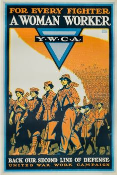 Powerful imagery for women's roles. 1918 For Every Fighter A Women Worker Vintage YWCA Poster - Artist: Ernest Hamlin Baker Ww1 Propaganda Posters, World War One, First World, Vintage Ads, Vintage Posters, Vintage Stuff, Retro Poster, The Great, Illustrations
