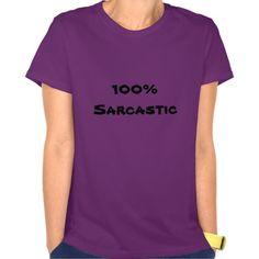 100% Sarcastic