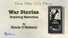 [BOOK BLITZ] #poetry #women #kcbookpromotions WAR STORIES: Bombing Narcotica by Nicole D'Settemi Learn more @ http://bit.ly/2FvSf2z