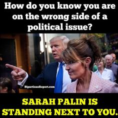 The GOP's biggest embarrassment endorses its second biggest embarrassment. Their slogan: 'Trump-Palin 2016: You're Fired! I Quit': The Wrong Side of an Issue