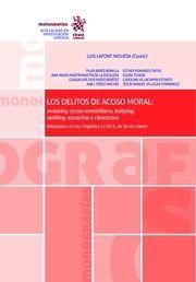 """Los delitos de acoso moral : """"mobbing"""", """"acoso inmobiliario"""", """"bullying"""", """"stalking"""", """"escraches"""" y """"ciberacoso"""" : adaptado a la Ley Orgánica 1/2015, de 30 de marzo / Luis Lafont Nicuesa, coordinador ; Pilar Barés Bonilla [i set més]"""