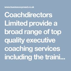 Coachdirectors Limited provide a broad range of top quality executive coaching services including the training and development of fully-accredited in-house executive coaching capabilities.