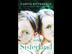 Author Curtis Sittenfeld (Prep, American Wife)  flips the intrigue switch with a story of twins with psychic abilities  that they use to different ends. One publicly predicts a major  earthquake