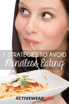 7 Strategies to Avoid Mindless Eating