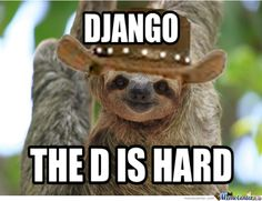 The Sloth Version Of Django by worthjeanthepro - A Member of the Internet's Largest Humor Community Creepy Sloth Meme, Sloth Memes, Best Pick Up Lines, Anxiety Cat, Make Em Laugh, Rage Comics, Sarcastic Quotes, Adult Humor, Funny Pins