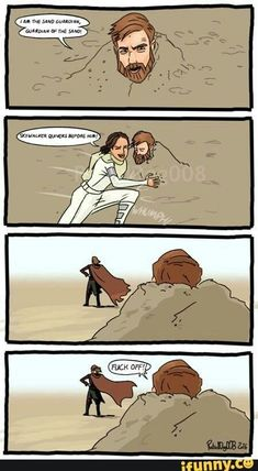 Obi Wan is the sand guardian, guardian of the sand
