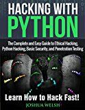 Free Kindle Book -   Hacking With Python: The Complete and Easy Guide to Ethical Hacking, Python Hacking, Basic Security, and Penetration Testing - Learn How to Hack Fast! ... Python, Tor, Bitcoin, Blockchain Book 1)