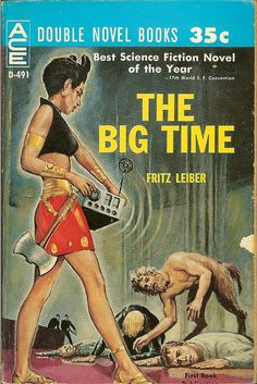 The Big Time - Fritz Leiber - Science Fiction Pulp
