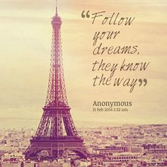 Follow Your Dreams Quotes | Quotes from Cynthia Park Kye Sin: Follow your dreams, they know the ...