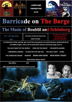 'Barricade on the Barge' Mon 25 & Tues 26 May on the Battersea Barge - a musical celebration of the genius of Alain Boublil and Claude-Michel Schönberg, as performed by six incredibly talented performers! Tkts www.ticketsource.co.uk/alberpageproductions.
