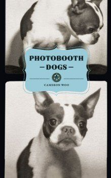 love this book. <3 photobooth dogs by: cameron woo via: thebark.com
