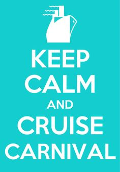 Keep Calm and Cruise Carnival