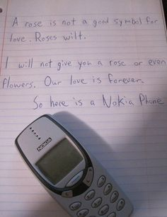 I said the other day I wish I still had a NOKIA. they don't make 'em like this anymore.