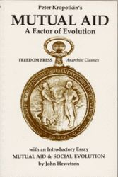 Mutual Aid; A Factor of Evolution by Peter Kropotkin