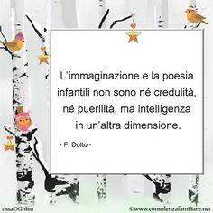 L'immaginazione del #bambino è intelligenza in un'altra dimensione. #FDolto  #educazione #figli #crescita #infanzia #puerperio #genitore #psicologiadellinfanzia #mamme #bambini #famiglia #papà #consulenzagenitoriale #psicopedagogia #dssaDGhisu