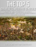 Free Kindle Book -   The Top 5 Greatest Confederate Generals: Robert E. Lee, Stonewall Jackson, James Longstreet, Nathan Bedford Forrest, and Patrick Cleburne Check more at http://www.free-kindle-books-4u.com/biographies-memoirsfree-the-top-5-greatest-confederate-generals-robert-e-lee-stonewall-jackson-james-longstreet-nathan-bedford-forrest-and-patrick-cleburne/