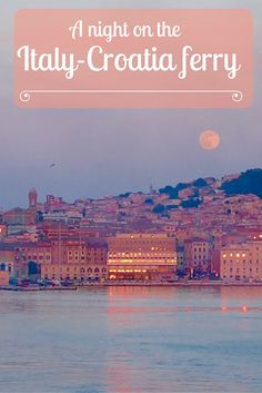 Taking the ferry from Italy to Croatia - worldly journeys. Places To Travel, Places To Visit, Travel Inspiration, Travel Ideas, Travel Tips, Montenegro, Greece, Series 3, Journey