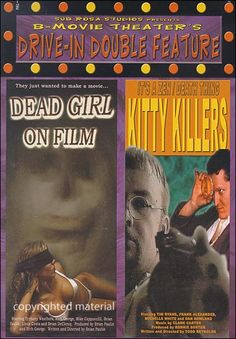 B Movie Theater's Drive-In Double Feature: Dead Girl On Film/Kitty Killers