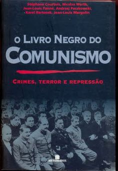 O Livro Negro do Comunismo: Crimes, Terror e Repressão - Stephane Courtois