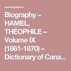 Biography – HAMEL, THÉOPHILE – Volume IX (1861-1870) – Dictionary of Canadian Biography