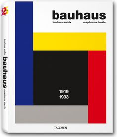 Bauhaus. TASCHEN Verlag by Magdalena Droste (in German, 256 pages, hardcover)