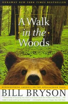 """""""A Walk in the Woods """" adventure on the Appalachian Trail. True story of Bill's hiking adventures. The Appalachian Trail covers 13 states. Absolutely loved this book."""