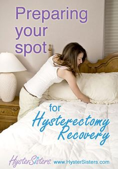 Preparing Your Spot for Hysterectomy Recovery | Pre-Op Hysterectomy Article | HysterSisters