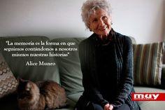 8 buenas frases de la premio Nobel de Literatura Alice Munro: http://www.muyinteresante.es/cultura/arte-cultura/articulo/ocho-grandes-frases-de-la-premio-nobel-de-literatura-alice-munro-531381498915