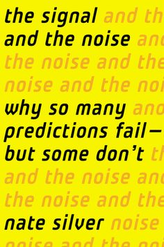 The Signal and the Noise  Why So Many Predictions Fail—but Some Don't  by Nate Silver (This book is awesome).
