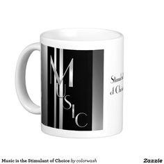 Music is the Stimulant of Choice Coffee Mug
