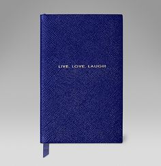 Resolution 1: Live, love, laugh http://www.smythson.com/cobalt-live-love-laugh-panama-notebook.html