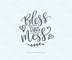 SVG Cuttable Vector  Bless this Mess  SVG by SVGandFontBoutique