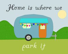 Instant Download - Home Is Where We Park It Retro Camper Printable Wall Hanging 8x10