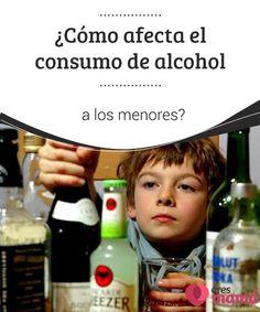 ¿Cómo #afecta el consumo de alcohol a los #menores?   El #alcohol en los menores no debería ser una #preocupación, a no ser que la madre lo #consuma en el embarazo, pero, cada vez son más los niños que lo consumen
