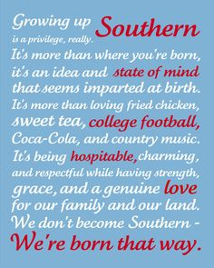 You don't become Southern, you are born that way