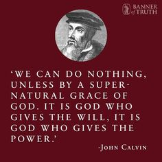 John Calvin was an influential French theologian and pastor during… Biblical Quotes, Bible Verses Quotes, Spiritual Quotes, Brainy Quotes, Prayer Quotes, Scripture Verses, Wisdom Quotes, Scriptures, Positive Quotes