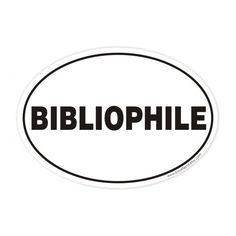 bibliophile oval sticker. $ 3.00, via Etsy.