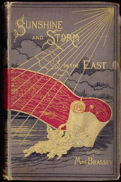"Sunshine and Storm in the East, or Cruises to Cyprus and Constantinople. Lady Annie Brassey. Longmans, Green, 1880. FIRST EDITION, AUTHOR'S PRESENTATION COPY, inscribed ""To Mrs Chandler with best wishes from the author, Christmas 1880. Normanhurst..."