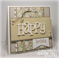 "Shabby chic birthday card using a fun die-cut ""happy"".  Muted colors and many layers of neutral panels makes this card look very professional."