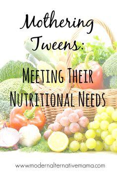 Mothering Tweens: Meeting Their Nutritional Needs
