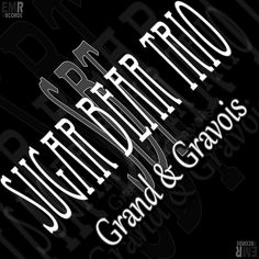 Sugar Bear Trio new release Grand and Gravois!  www.sugarbeartriolive.com